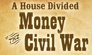 a house divided: money of the civil war graphic
