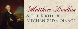 matthew boulton and the birth of mechanized coinage graphic