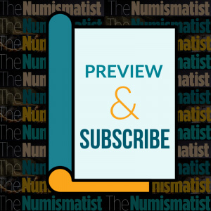 preview and subscribe to the numismatist