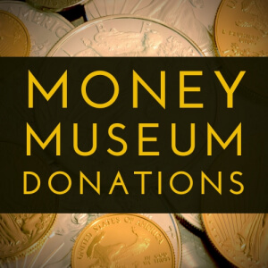 money museum donation policy